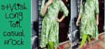 Stylish Long Tail Casual Frock/ Latest Up Down Kurti Cutting & Stitching_EASY METHOD