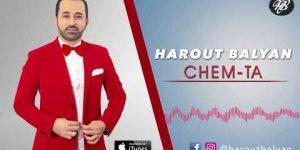 Harout Balyan – Chem Ta – Chem Ta