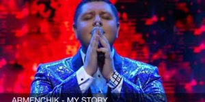 Armenchik – My Story