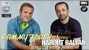 Harout Balyan Feat. Sammy Flash – Yerazis Mech