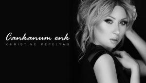 Christine Pepelyan – Cankanum Enk (Audio)