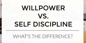 Willpower vs. Self Discipline | Which is Better for Weight Loss?